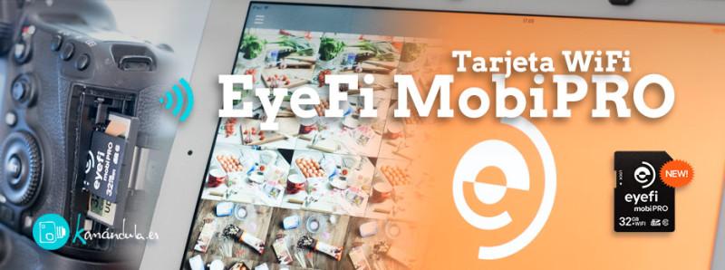 Review EyeFi Mobi Pro Español