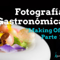 Making Of Taller Foto Gastronomica Pablo Gil