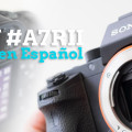 SONY A7RII Review en Español