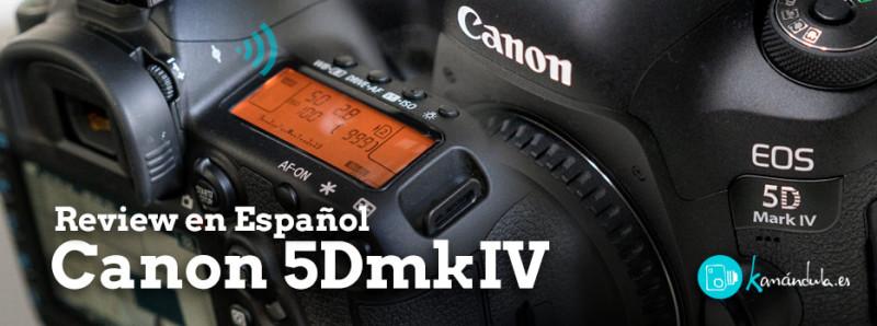Review en Español Canon 5DmkIV