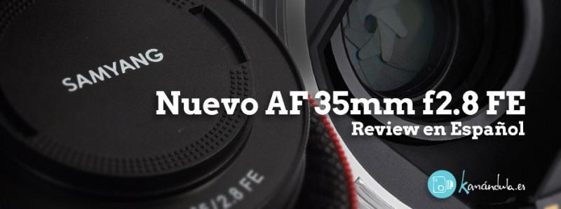 Cabecera Review Samyang 35mm f2.8 FE Español