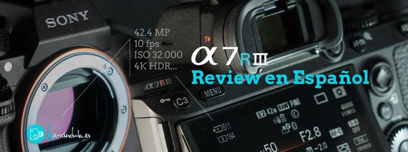 Review español análisis A7RIII A7R3 SONY