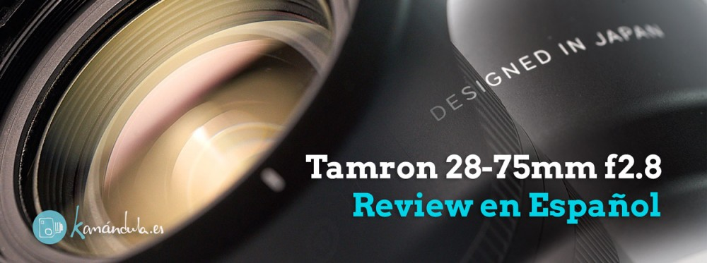 Cabecera_Tamron_28_75_REVIEW ESP